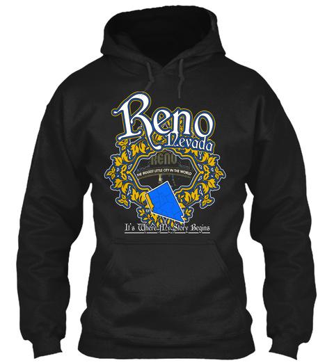 Reno Nevada Reno It's Where My Story Begins Black Sweatshirt Front