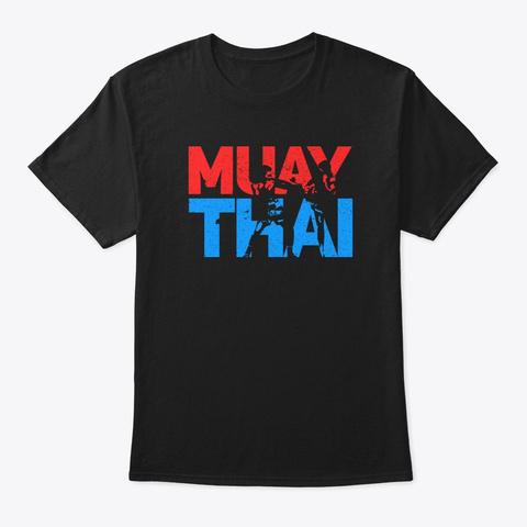 Muay Thai Fighter Retro Kickboxing Train Black T-Shirt Front