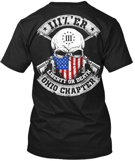 Iii%' Er Iii Liberty Or Death Ohio Chapter Black T-Shirt Back