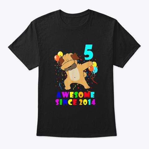 5th Birthday  Dabbing Pug Dog Black T-Shirt Front