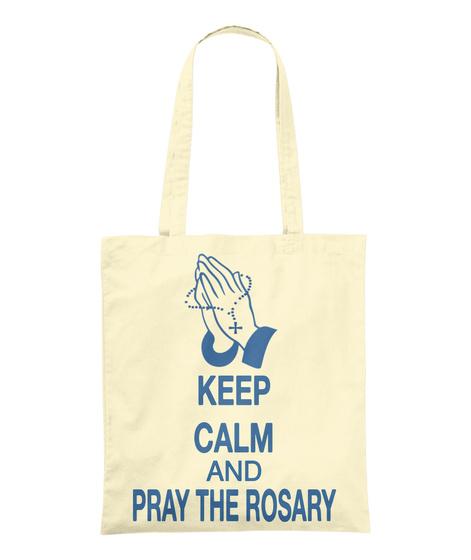 Keep Calm And Pray The Rosary Natural T-Shirt Front