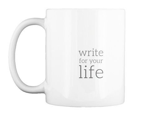 Write For Your Life White Mug Front