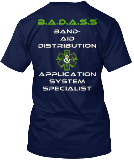 B.A.D.A.S.S Band Aid Distribution & Application System Specialist Navy T-Shirt Back