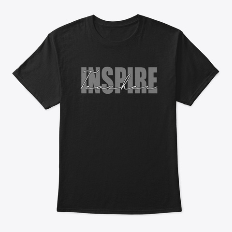 Teacher Inspire Black T-Shirt Front