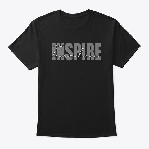 Teacher Inspire Black T-Shirt Front