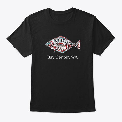 Bay Center, Wa Halibut Fish Pnw Black T-Shirt Front