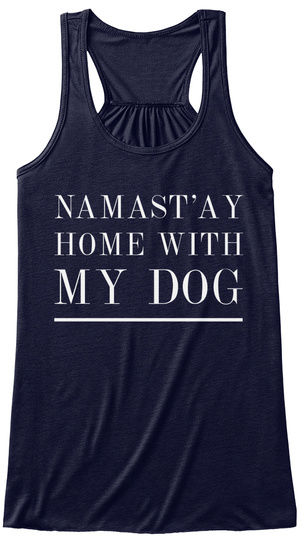 Namast'ay Home With My Dog Midnight Women's Tank Top Front