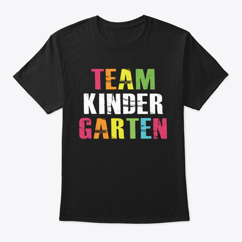 Team Kinder Garten T Sgirt Black T-Shirt Front