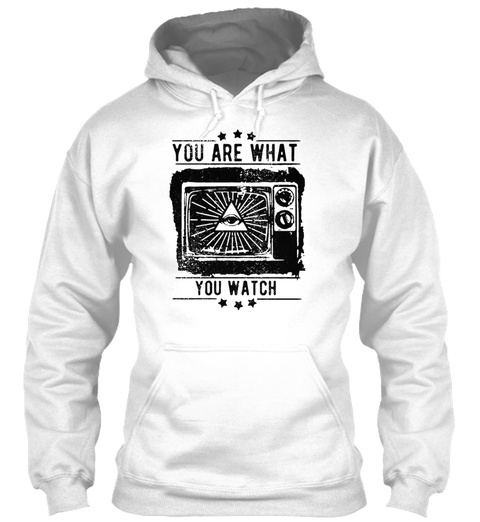 You Are What You Watch Television Is Poi White T-Shirt Front