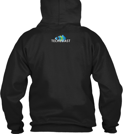 Techusiast Hoodie Black Sweatshirt Back