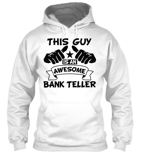 This Guy Is An Awesome Bank Teller White T-Shirt Front