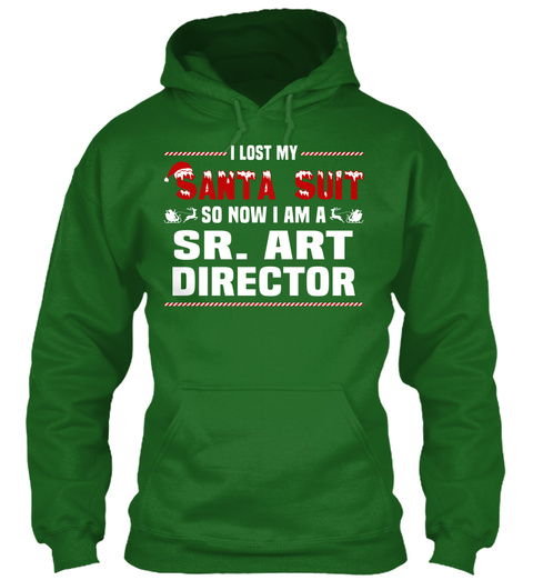 I Lost My Santa Sult So Now Iam A Sr.Art Director Irish Green T-Shirt Front