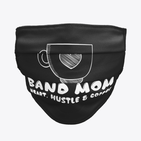 Band Mom Heart, Hustle, Coffee Face Mask Black T-Shirt Front