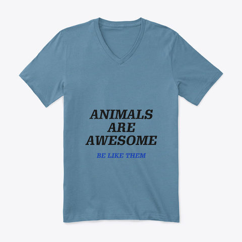 Animals Are Awesome Shirt Steel Blue T-Shirt Front