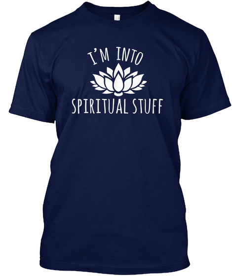 I Am Into Spiritual Stuff Navy T-Shirt Front