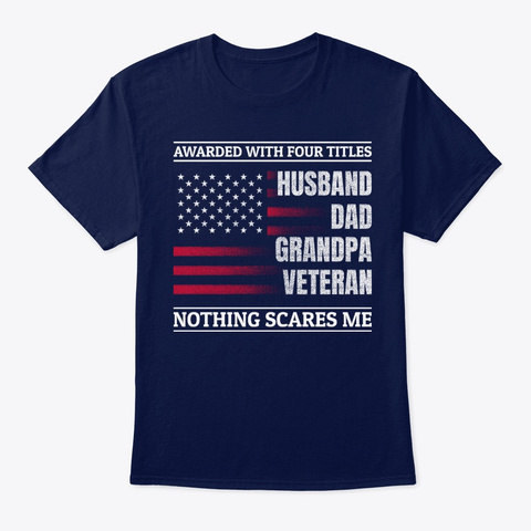 Husband Dad Grandpa Veteran Shirts Navy T-Shirt Front