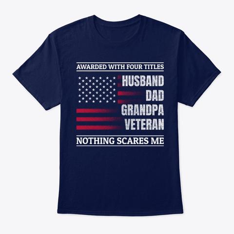Husband Dad Grandpa Veteran Shirts Navy T-Shirt Front