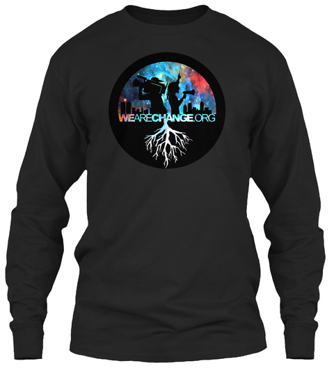 Wearechange.Org Black Long Sleeve T-Shirt Front