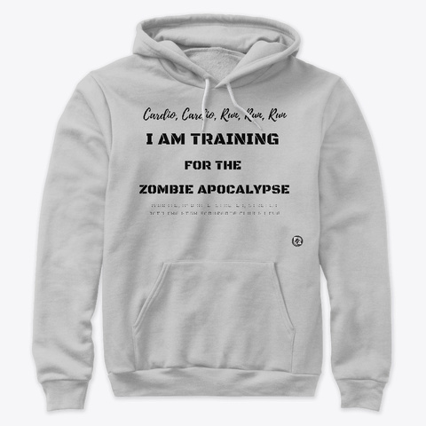 I Am Training For The Zombie Apocalypse Athletic Heather T-Shirt Front