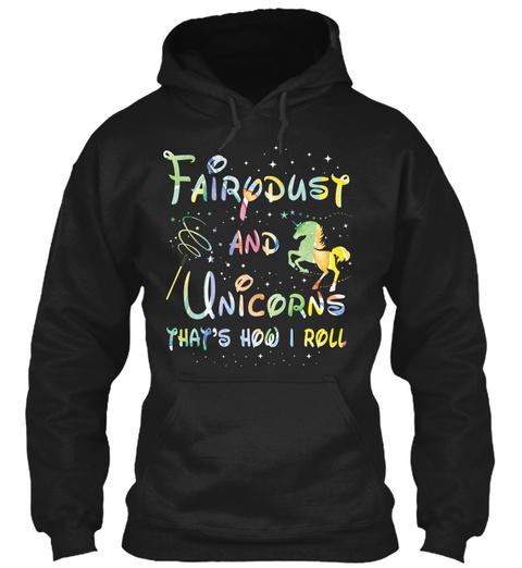 Unicorns That's How I Roll Black T-Shirt Front