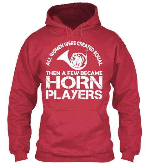 All Women Were Created Equal Then A Few Became Horn Player's Cardinal Red T-Shirt Front