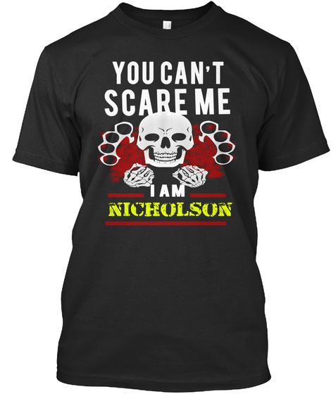 You Can't Scare Me I Am Nicholson Black T-Shirt Front