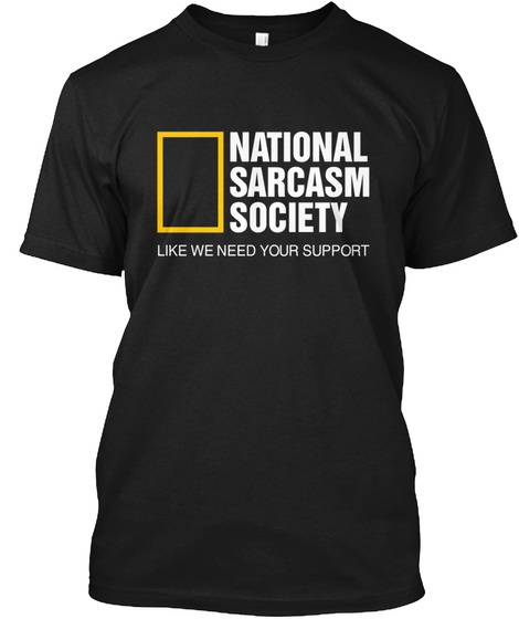National Sarcasm Society Shirt Black Camiseta Front