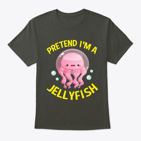 Pretend Im A Jellyfish Lazy Costume Smoke Gray T-Shirt Front