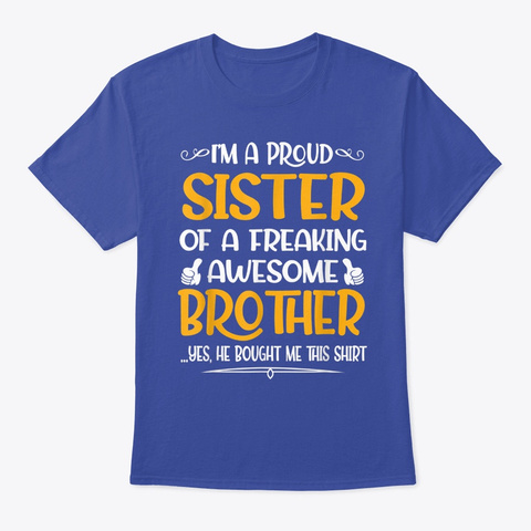 Im A Proud Sister Of A Freaking Awesome Deep Royal T-Shirt Front
