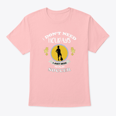 Soccer Football Sport Holidays Gift Ide Pale Pink T-Shirt Front