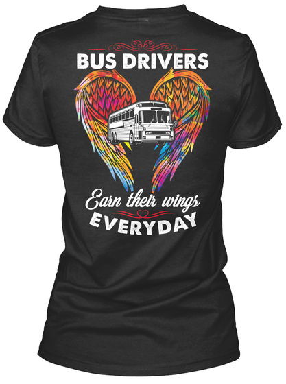 Bus Drivers Earn Their Wings Everyday Black T-Shirt Back