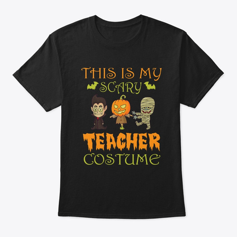 This Is My Scary Teacher Costume Black T-Shirt Front