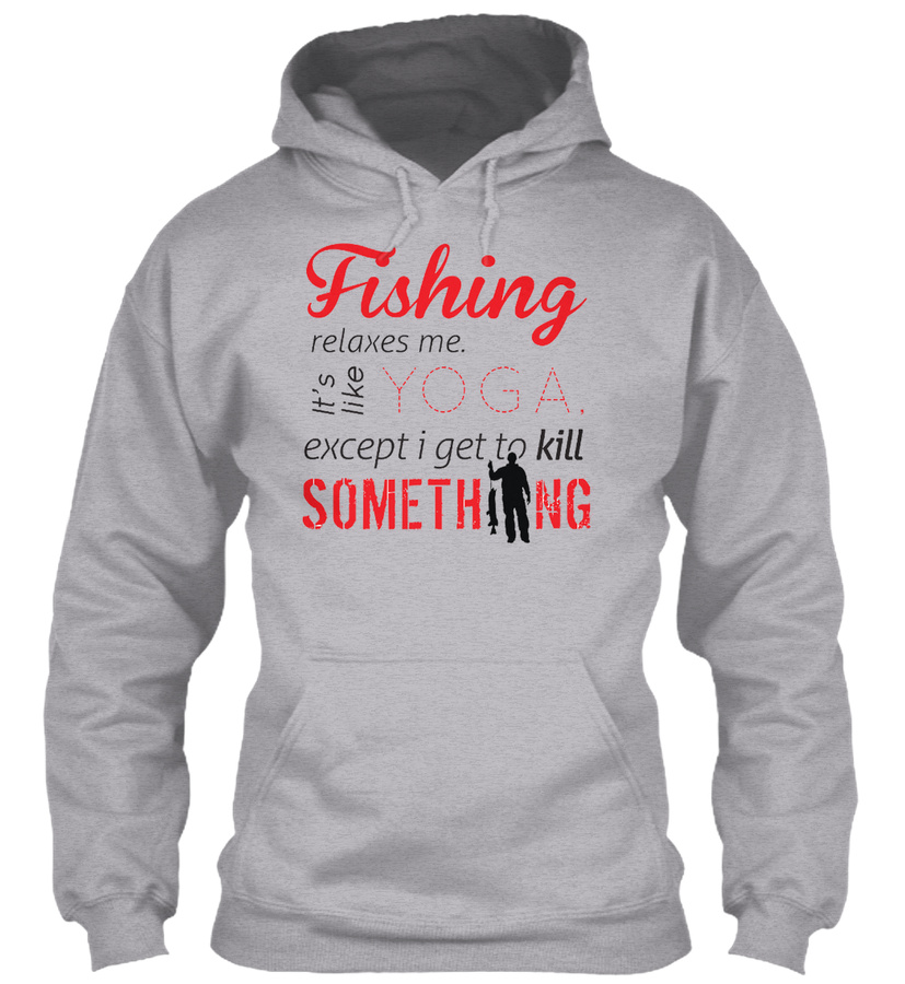 Fishing Relaxes Me. Yoga Fishing Shirts SweatShirt