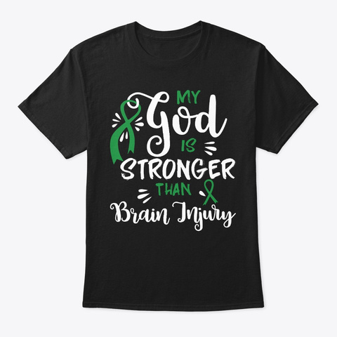 My God Is Stronger, Brain Injury Black T-Shirt Front