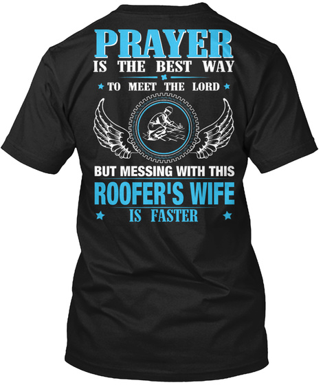 But Messing With This Roofer's Wife Black T-Shirt Back