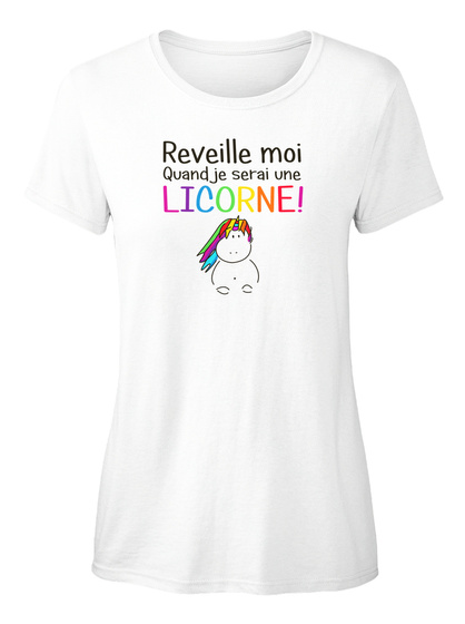 Reveille Moi Quand Je Serai Une Licorne White T-Shirt pour Femme Front