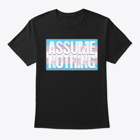 Assume Nothing Transgender Pride Flag Black T-Shirt Front