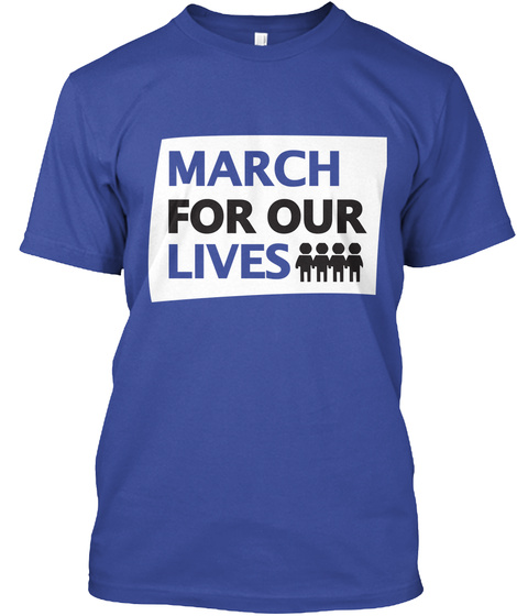 March For Our Lives T Shirts Deep Royal T-Shirt Front