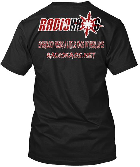 c4477f91 Everybody Needs A Little Kaos In Their Lives Radiokaos.Net Black T-Shirt  Back