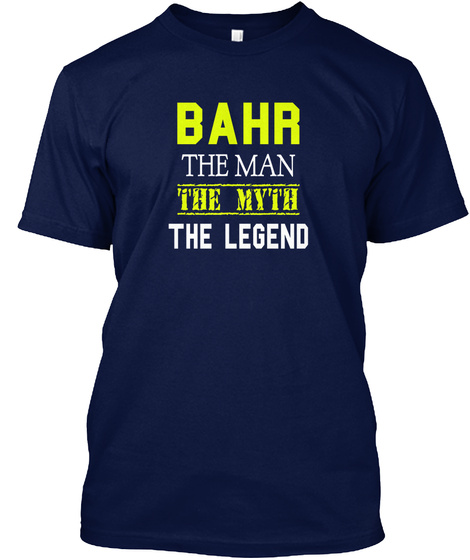 Bahr The Man The Myth The Legend Navy T-Shirt Front