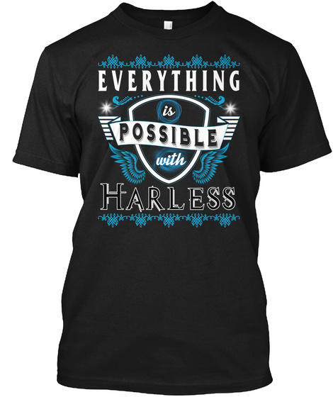 Everything Possible With Harless  Black T-Shirt Front