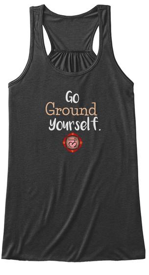 Go Ground Yourself. Dark Grey Heather Women's Tank Top Front