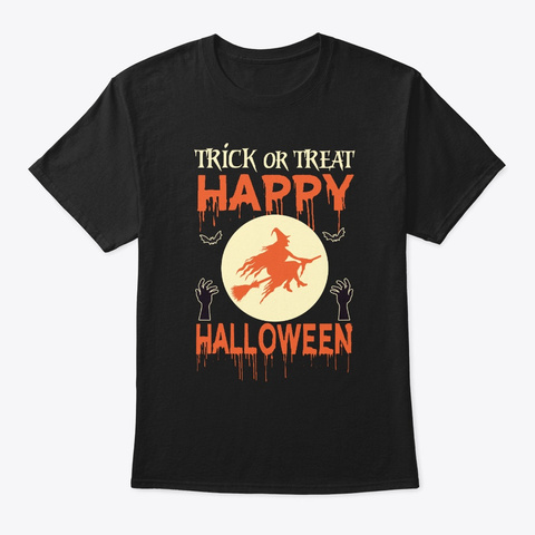 Trick Or Treat Happy Halloween Shirt Black T-Shirt Front