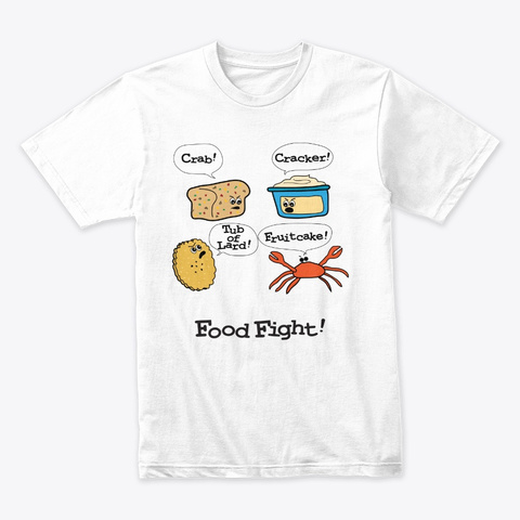 Funny Crabby Food Fight! White T-Shirt Front