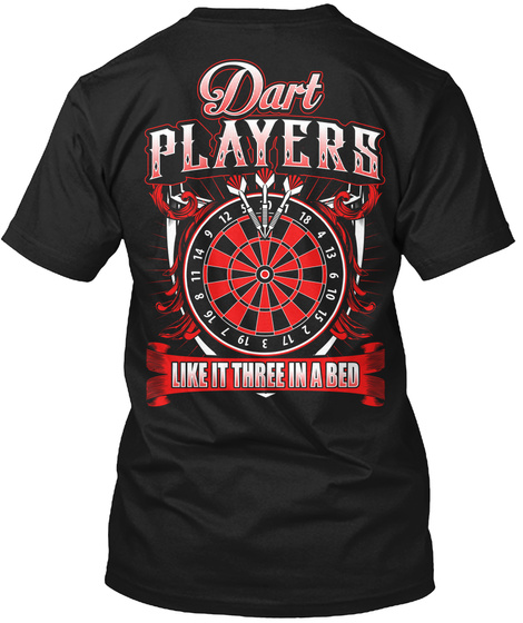 Dart Players Like It Three In A Bed Black T-Shirt Back