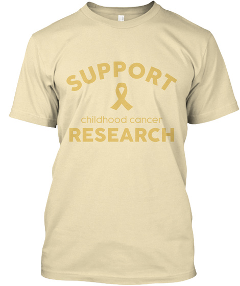Support Childhood Cancer Research Cream T-Shirt Front