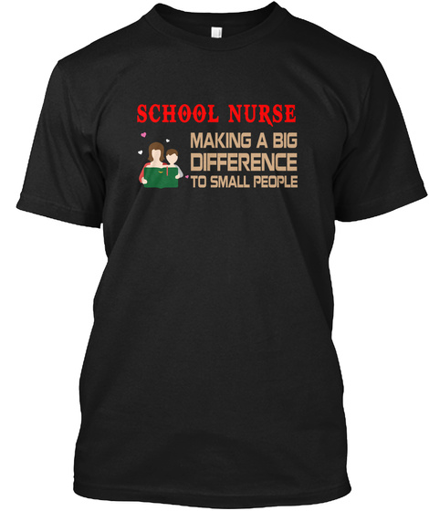 School Nurse Making A Big Difference To Small People Black T-Shirt Front
