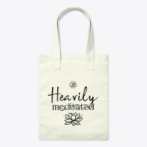 Heavily Meditated! Natural T-Shirt Front