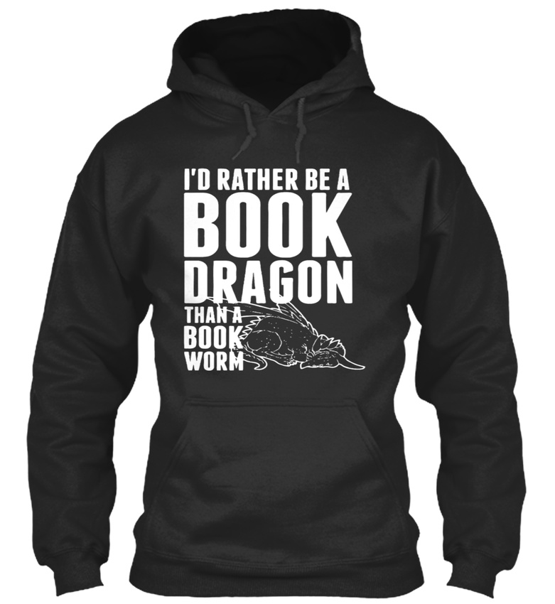 Be A Book Dragon Not Worm - à Id Rather Than Sweat à - Capuche Confortable 597860