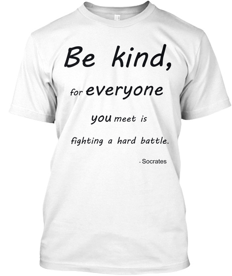 "Home Of The ""Be Kind"" T Shirt. White T-Shirt Front"